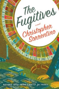 """The Fugitive"" by Christopher Sorrentino, Simon & Schuster: 336 pp., $26 hardcover"
