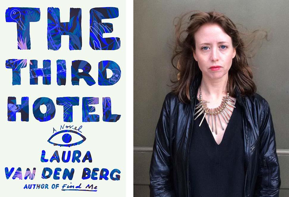 The Third Hotel by Laura Van Den Berg