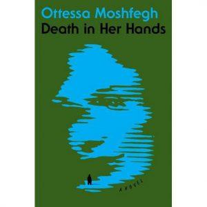 DeathInHerHandsby Moshfegh